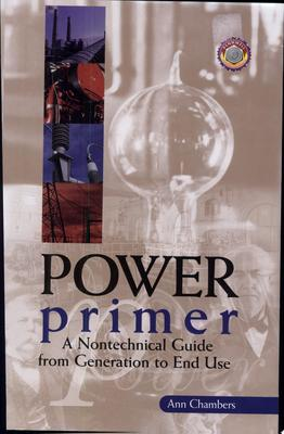 Power Primer - A Nontechnical Guide from Generation to End Use