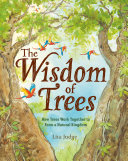 The Wisdom of Trees - How Trees Work Together to Form a Natural Kingdom