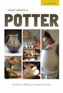 What Makes a Potter - Functional Pottery in America Today