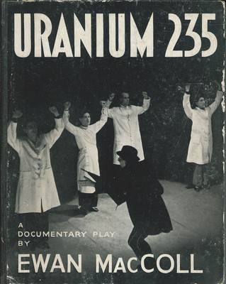 Uranium 235; A Documentary Play in Eleven Episodes