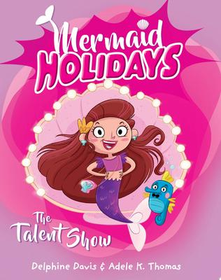 The Talent Show (Mermaid Holidays #1)