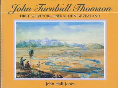 John Turnbull Thomson - First Surveyor-General of New Zealand