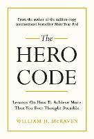 The Hero Code: What It Takes to Rise to the Occasion
