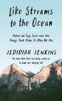 Like Streams to the Ocean - Notes on Ego, Love, and the Things That Make Us Who We Are