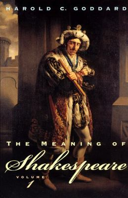 The Meaning of Shakespeare (Vol. 1)