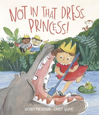 Not in that Dress, Princess