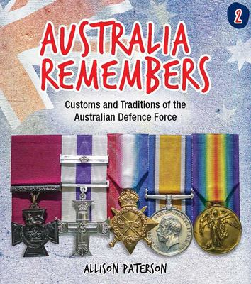 Australia Remembers 2 - Customs and Traditions of the Australian Defence Force (HB)