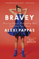 Bravey - Chasing Dreams, Befriending Pain, and Other Big Ideas