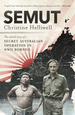 Semut: The Untold Story of a Secret Australian Operation in WWII Borneo