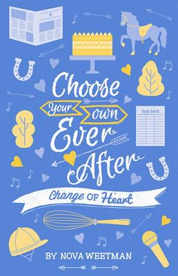 Change of Heart (Choose Your Own Ever After)