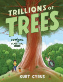 Trillions of Trees - A Counting and Planting Book