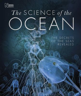 The Science of the Ocean: The Secrets of the Seas Revealed