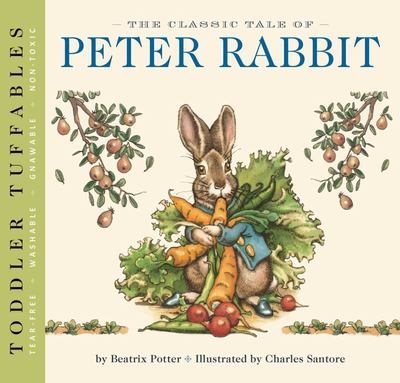 The Classic Tale of Peter Rabbit (Toddler Tuffable Edition)