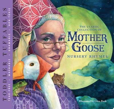 Toddler Tuffables: the Classic Collection of Mother Goose Nursery Rhymes - A Toddler Tuffable Edition (Book #2)