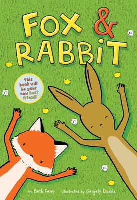 Fox and Rabbit (Fox and Rabbit Book #1)