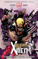 Wolverine & the X-Men Volume 1 - Tomorrow Never Leaves