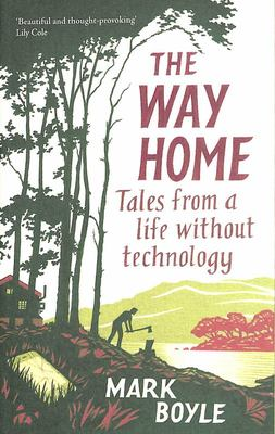 The Way Home - Tales from a Life Without Technology