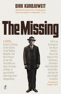 The Missing : Novel based on true story of Fritz Haarmann