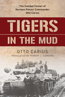 Tigers in the Mud - The Combat C
