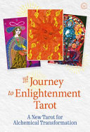 The Journey to Enlightenment Tarot - A New Tarot for Alchemical Transformation