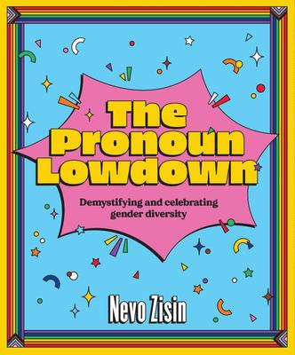 The Pronoun Lowdown: Demystifying and Celebrating Gender Diversity