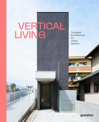 Vertical Living - Compact Architecture for Urban Spaces