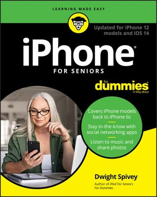 IPhone for Seniors for Dummies -10th ed - updated for IPhone 12 Models and IOS 14