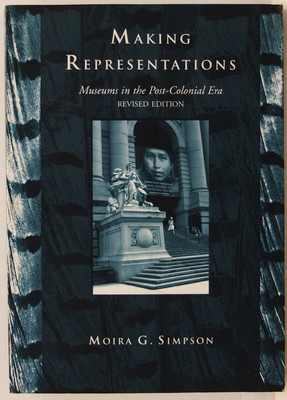 Making Representations - Museums in the Post-Colonial Era
