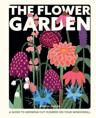 The Flower Garden - Growing Cut Flowers on Your Windowsill