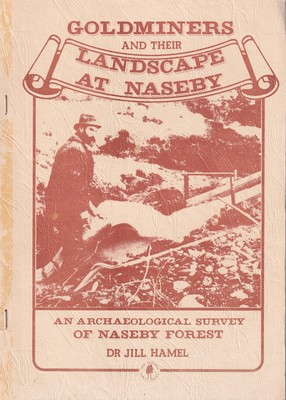 Gold Miners and Their Landscape at Naseby - An Archaeological Survey of Naseby Forest