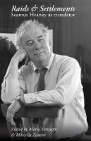 Raids and Settlements: Seamus Heaney as translator