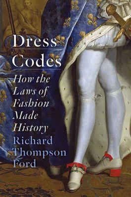 Dress Codes - How the Laws of Fashion Made History