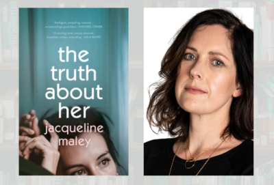 The Truth About Her - Jacqueline Maley in conversation