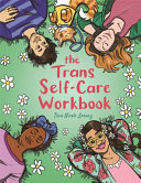 The Trans Self-Care Workbook - A Coloring Book and Journal for Trans and Non-Binary People
