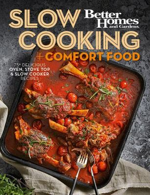 Slow Cooking & Comfort Food: Better Homes and Gardens