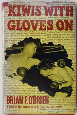 Kiwis with Gloves on - A History and Record-book of New Zealand Boxing