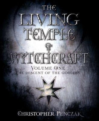 The Living Temple of Witchcraft Volume One - The Descent of the Goddess
