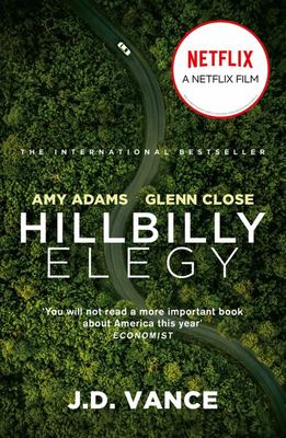 Hillbilly Elegy - A Memoir of a Family and Culture in Crisis (Film Tie In Edition)