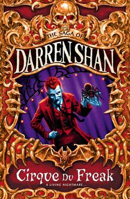 Cirque Du Freak (Saga of Darren Shan #1)