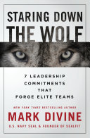Staring down the Wolf - 7 Leadership Commitments That Forge Elite Teams