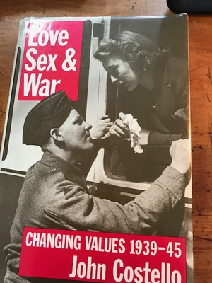 Love, Sex and War - Changing Values, 1939-45