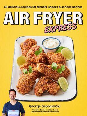 Air Fryer Express - Delicious AF Recipes for Family Dinners and School Lunches