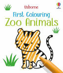 First Colouring Zoo Animals