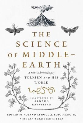 The Science of Middle-Earth - A New Understanding of Tolkien and His World