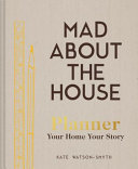 Mad about the House Planner - Your Home, Your Story