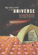 My Very End of the Universe - Five Novellas-In-Flash and a Study of the Form