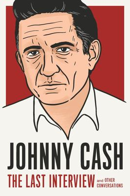 Johnny Cash: the Last Interview - And Other Conversations
