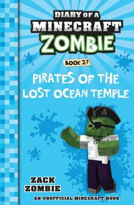 Pirates of the Lost Ocean Temple (#27 Diary of a Minecraft Zombie)