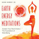 Earth Energy Meditations - Awaken Your Root Chakra--The Foundation of Well-Being