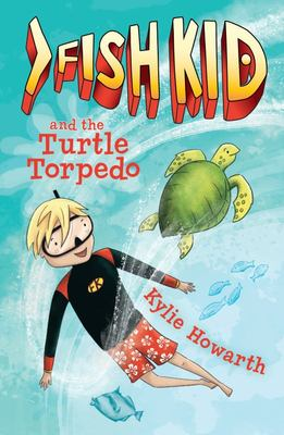 Fish Kid and the Turtle Torpedo (#3 Fish Kid)